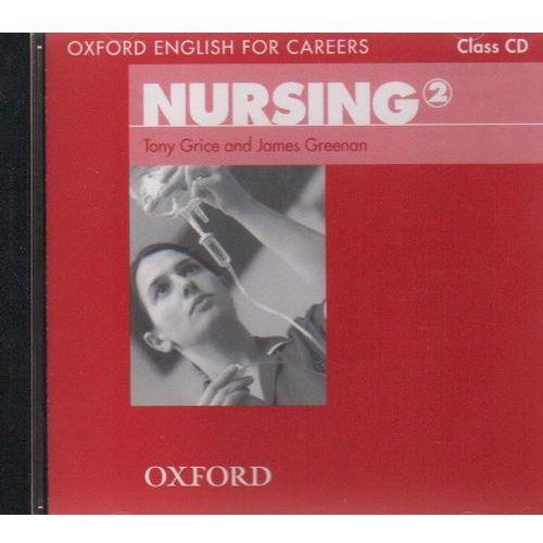 Nursing 2 Oxford English for Careers: Płyta Audio CD do Podręcznika (Tony Grice James Greenan)
