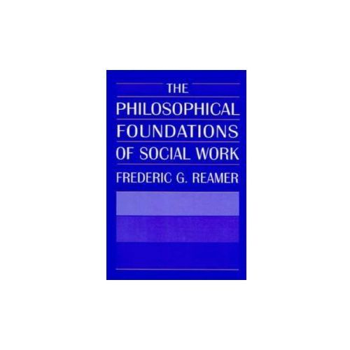 Philosophical Foundations of Social Work (9780231071277)