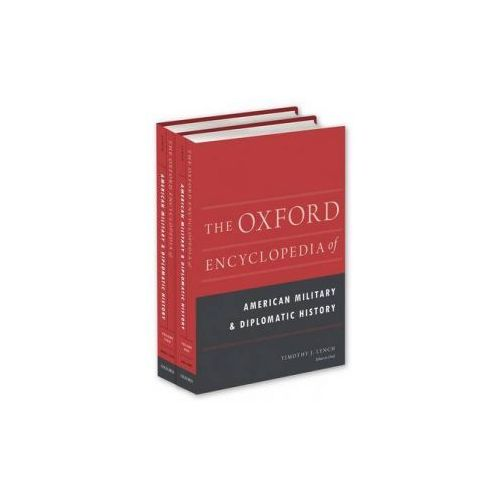 Oxford Encyclopedia of American Military and Diplomatic History (9780199759255)
