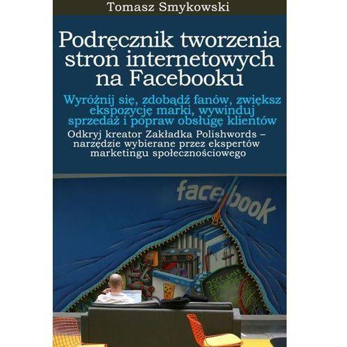 Podręcznik tworzenia stron internetowych na Facebooku - Tomasz Smykowski (2013)