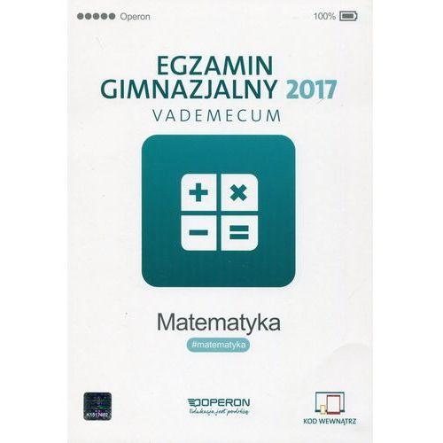 Egzamin gimnazjalny 2017 Matematyka Vademecum - Kinga Gałązka, Operon. Tanie oferty ze sklepów i opinie.