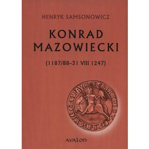 Konrad Mazowiecki 1187/88-31 VIII 1247 (118 str.)
