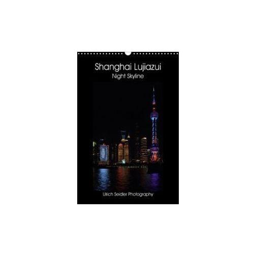 Shanghai Lujiazui Night Skyline (Wall Calendar 2018 DIN A3 Portrait)