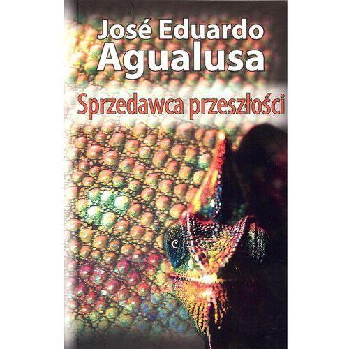 Sprzedawca przeszłości - Jose Eduardo Agualusa, Agualusa Jose Eduardo