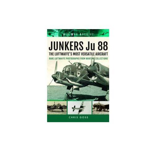 Junkers Ju 88 the Luftwaffe's Most Versatile Aircraft