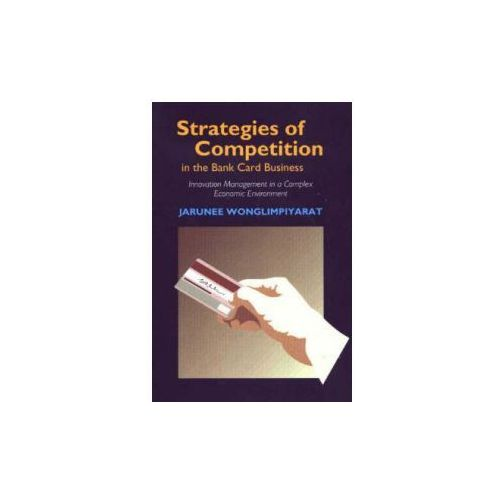 Strategies of Competition in the Bank Card Business (9781903900550)