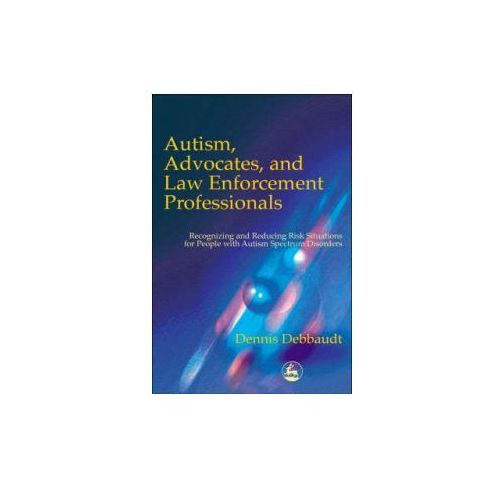 Autism, Advocates, and Law Enforcement Professionals (9781853029806)