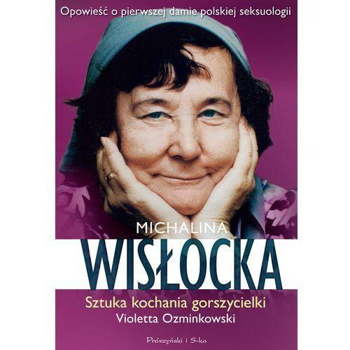 Michalina Wisłocka. Jak kochała gorszycielka (304 str.)