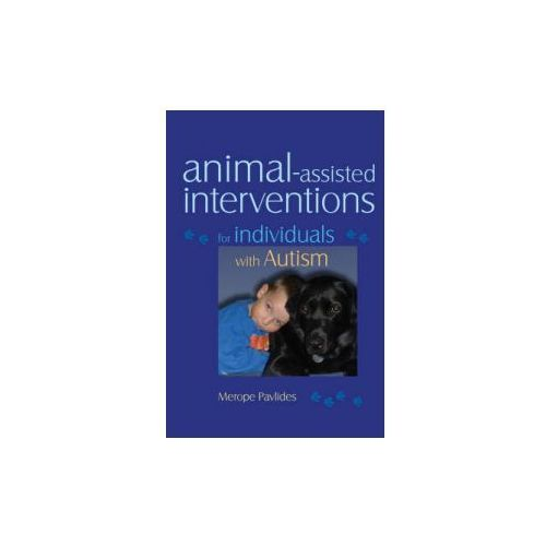 Animal-assisted Interventions for Individuals with Autism (9781843108672)
