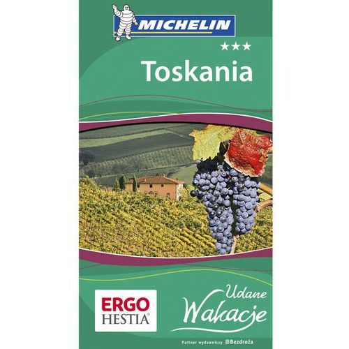 Toskania. Udane Wakacje. Wydanie 1 (9788324643936)