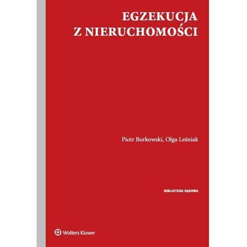 Egzekucja z nieruchomości - Borkowski Piotr, Leśniak Olga (400 str.)
