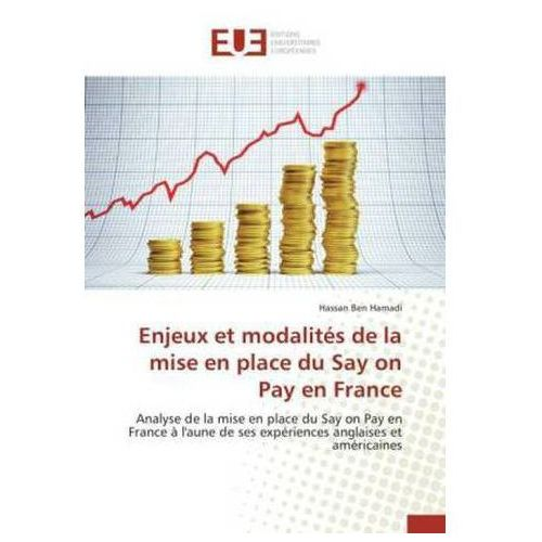 Enjeux et modalités de la mise en place du Say on Pay en France (9783841661616)