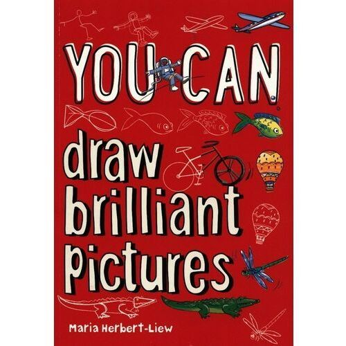 You Can draw brilliant pictures - Herbert-Liew Maria - książka (9780008372668)