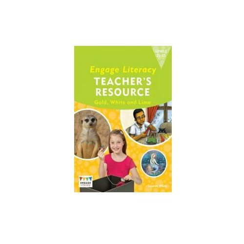Engage Literacy Teacher's Resource Book Levels 21-25 Gold, White and Lime