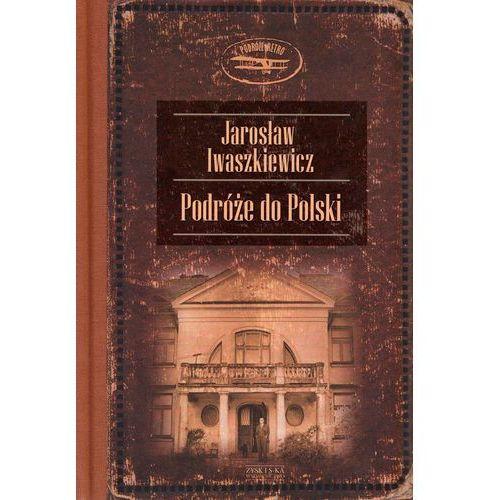 PODRÓŻE DO POLSKI, Jarosław Iwaszkiewicz