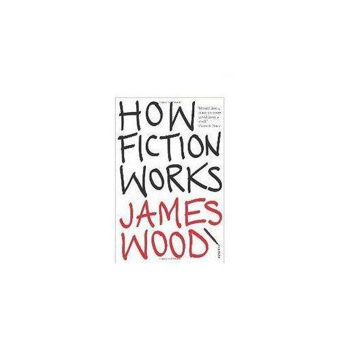 How Fiction Works, J. Wood