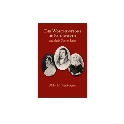 Worthingtons of Failsworth & Their Decendents