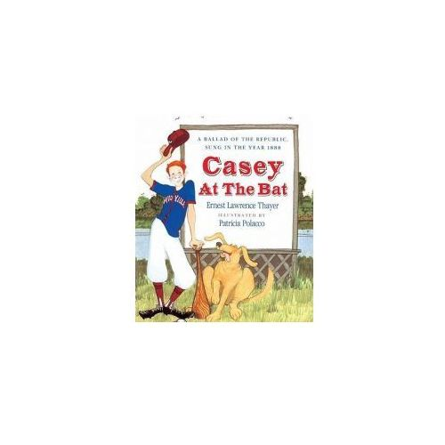 Casey at the Bat: A Ballad of the Republic Sung in the Year 1888 (9780833585653)