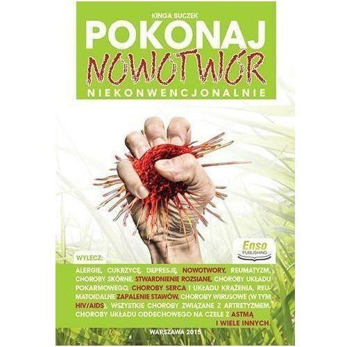 Pokonaj nowotwór niekonwecjonalnie, Enso Publishing