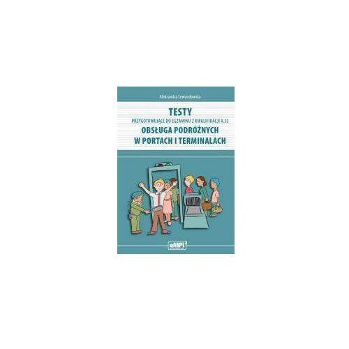 Testy przyg. do egz. z kwalifikacji A.33 Obsługa.. (2016). Tanie oferty ze sklepów i opinie.
