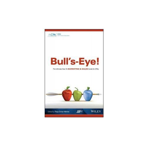 Bull's-Eye! The Ultimate How-to Marketing and Sales Guide for CPAs
