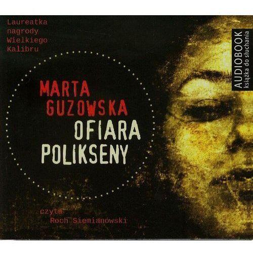 Ofiara Polikseny. Audiobook (Marta Guzowska)