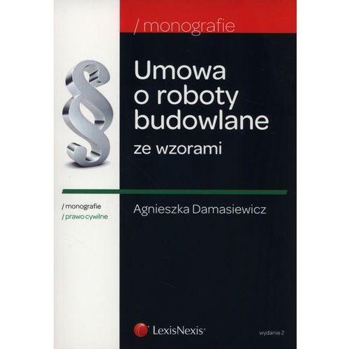 Umowa o roboty budowlane ze wzorami - Agnieszka Damasiewicz (312 str.)