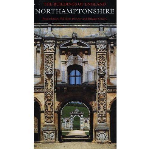 Northamptonshire - Bailey Bruce, Pevsner Nikolaus, Cherry Bridget (2013)