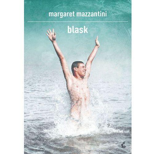 BLASK - MARGARET MAZZANTINI, Wydawnictwo Sonia Draga