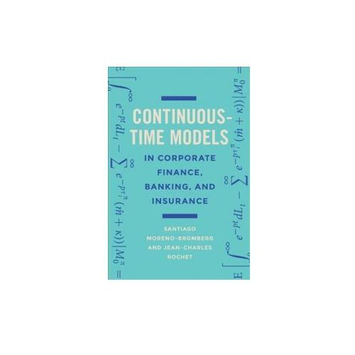 Continuous-Time Models in Corporate Finance, Banking, and Insurance (9780691176529)