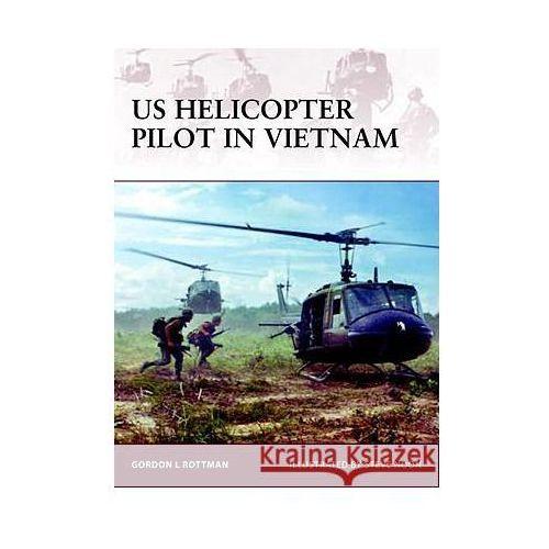 US Helicopter Pilot in Vietnam (W.#128), Osprey Publishing Ltd