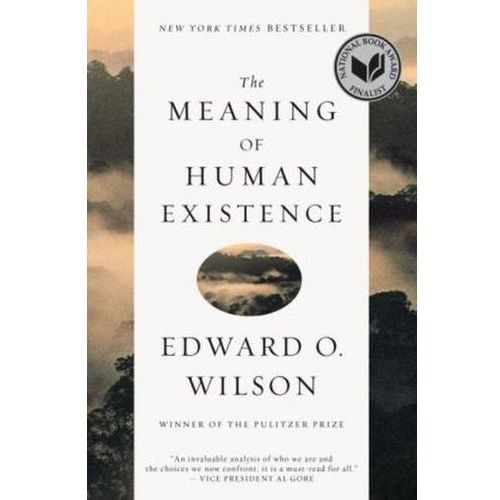 Meaning of Human Existence, Edward O. Wilson