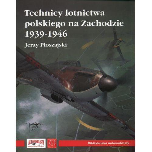 Technicy lotnictwa polskiego na Zachodzie 1939-1946 (372 str.)