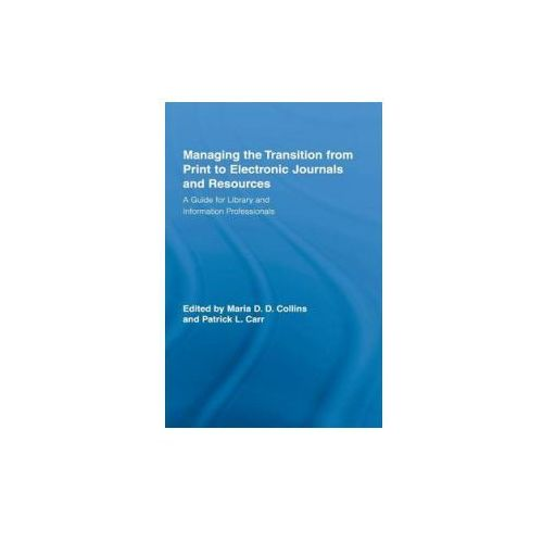 Managing the Transition from Print to Electronic Journals and Resources (9780789033369)