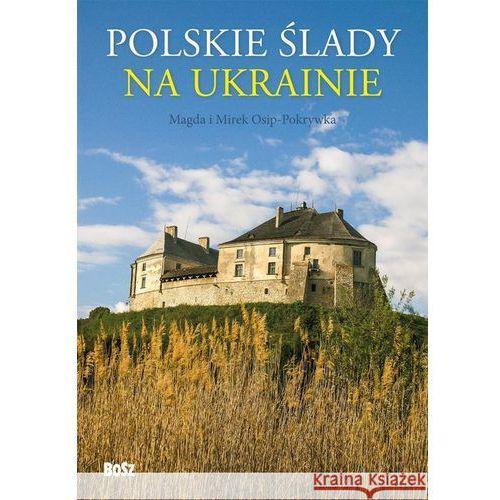 Polskie slady na Ukrainie Przewodnik (9788375761931)