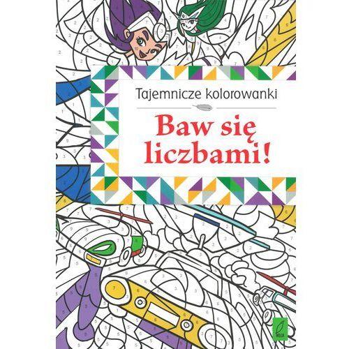 Praca zbiorowa Tajemnicze kolorowanki baw się liczbami