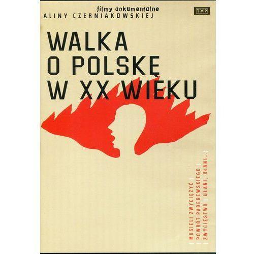 Walka o polskę w xx wieku (DVD) z kategorii Filmy dokumentalne