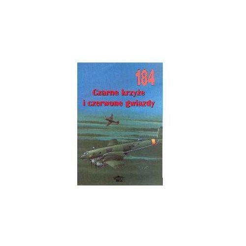 CZARNE KRZYŻE I CZERWONE GWIAZDY MILITARIA 184 I. Moszczański, pozycja wydana w roku: 2003