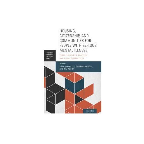 Housing, Citizenship, and Communities for People with Serious Mental Illness (9780190265601)