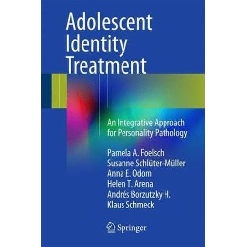 Adolescent Identity Treatment: An Integrative Approach for Personality Pathology (9783319068671)