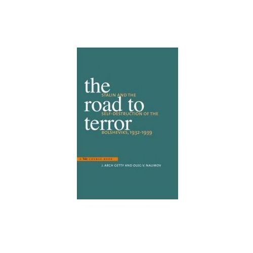 The Road to Terror Stalin and the Self-Destruction of the Bolsheviks, 1932-1939 (320 str.)