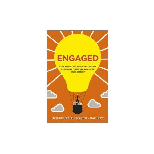 Engaged : Unleashing Your Organization's Potential Through Employee Engagement (9781119953531)