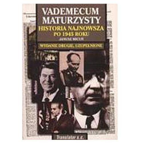 Vademecum maturzysty. Historia najnowsza po 1945 roku Janusz Micuń (8386149299)