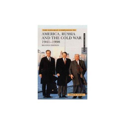 Longman Companion to America, Russia and the Cold War, 1941-1998 (9780582369016)
