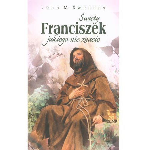 Święty Franciszek jakiego nie znacie, oprawa broszurowa
