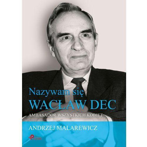 Nazywam się Wacław Dec - Wysyłka od 3,99 - porównuj ceny z wysyłką, POLIGRAF