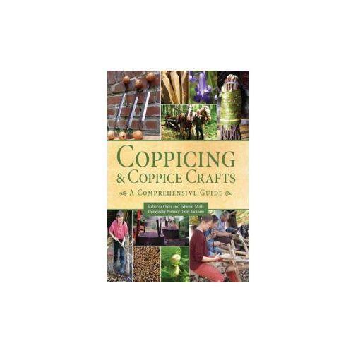 Coppicing And Coppice Crafts : A Comprehensive Guide, Oaks, Rebecca
