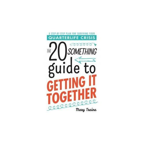 Twentysomething Guide to Getting it Together (9781440571831)