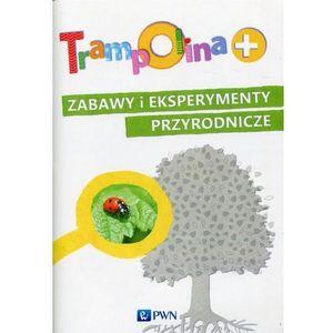 Trampolina+ Zabawy i eksperymenty przyrodnicze, Iwona Brylińska