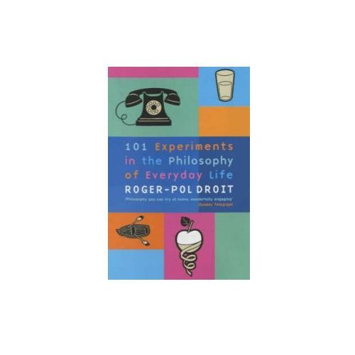 101 Experiments in the Philosophy of Everyday Life (9780571212064)